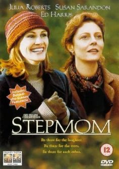 Directed by Chris Columbus.  With Julia Roberts, Susan Sarandon, Ed Harris, Jena Malone. A terminally-ill mother has to settle on the new woman in her ex-husband's life, who will be their new stepmother.