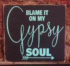 Blame-it-on-my-Gypsy-Soul-Wood-Vinyl-lettered-custom-Sign-Decor-Gift