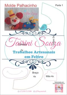 MOLDE PALHAÇINHO EM FELTRO; PALHAÇO EM FELTRO; MOLDE PALHAÇO; CLOWN FELT; PATTERN FELT; FIELTRO; CIRCO FELTRO. Circus Birthday, Circus Theme, Circus Party, Foam Crafts, Diy And Crafts, Bear Felt, Felt Wreath, Felt Patterns, Stuffed Animal Patterns