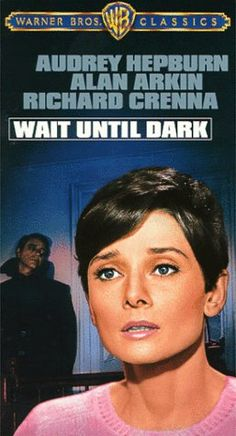 Wait Until Dark (1967) with Alan Arkin & Richard Crenna & Audrey Hepburn. Don't know why I loved this movie. It scared me to death. I was captivated by Ms. Hepburn. Seen this many times.