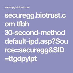 securegg.biotrust.com tfbh 30-second-method default-ipd.asp?Source=securegg&SID=ttgdpylpt