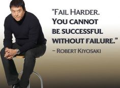 You cannot be successful without failure - Robert Kiyosaki, author of Rich Dad poor Dad Robert T Kiyosaki, Robert Kiyosaki Quotes, Dad Quotes, Wisdom Quotes, Life Quotes, Qoutes, Author Quotes, Quote Of The Day, Einstein