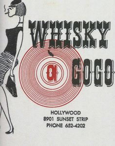 The Whisky a Go Go (called The Whisky by locals) has been a Sunset Strip staple since the 60s