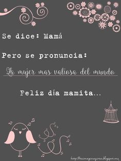 Mujeres Valiosas Mother Quotes, Mom Quotes, Happy B Day, Happy Mothers Day, Birthday Images, Birthday Quotes, Mom Birthday, Birthday Wishes, Mr Wonderful