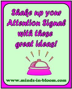 Great list of favorite attention signals generated by teachers. Be sure to check the comments for even more ideas!