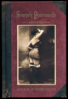 Martin Stevens French Postcards - An Album of Vintage Erotica