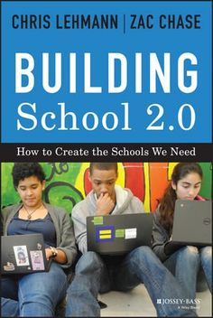 """I  interview Chris Lehmann and Zac Chase about their new book, """"Building School 2.0: How To Create The Schools We Need."""""""