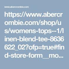 https://www.abercrombie.com/shop/us/womens-tops--1/linen-blend-tee-8636622_02?ofp=true#find-store-form__modal-wrapper