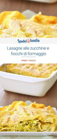 Lasagne alle zucchine e fiocchi di formaggio Macaroni And Cheese, Ethnic Recipes, Food, Lasagna, Essen, Mac And Cheese, Yemek, Meals