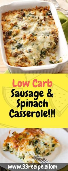 Low Carb Sausage & Spinach Casserole!!! - 33 Recipe