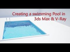 Creating a Swimming Pool in 3ds Max & V-Ray - YouTube