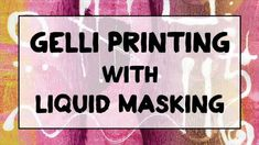 Gelli Printing with Masking Fluid!