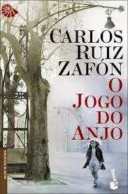 O JOGO DO ANJO ~ Carlos Ruiz Zafón Um livro que vai prender sua leitura do começo ao fim!!
