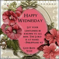 May your Wednesday be blessed! Wednesday Morning Greetings, Wednesday Morning Quotes, Blessed Wednesday, Good Morning Wednesday, Morning Love Quotes, Good Morning Good Night, Wednesday Prayer, Sunday, Morning Blessings