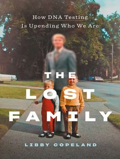 "Read ""The Lost Family How DNA Testing Is Upending Who We Are"" by Libby Copeland available from Rakuten Kobo. A deeply reported look at the rise of home genetic testing and the seismic shock it has had on individual lives You swab. Date, Home Dna Test, Books To Read, My Books, Good New Books, Ancestry Dna, Dna Genealogy, Genetics, Family History"