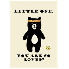 BLACK BEAR WITH FLORAL WREATH PRINTABLE POSTER Little one You are so loved. More Colourful and vintage Printables for Kids Room or Nursery Wall Art please visit LetuvePosters.