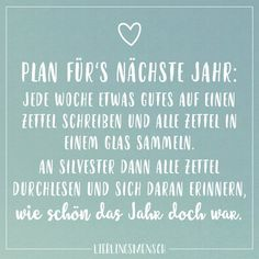 Plan for the next year: Each week. An Silvester, dann alle Zettel durchlesen und daran erinnern, wie Best Inspirational Quotes, Motivational Quotes, Funny Quotes, Wanderlust Quotes, Fitness Inspiration Quotes, Nouvel An, Visual Statements, Meaningful Quotes, Christmas And New Year