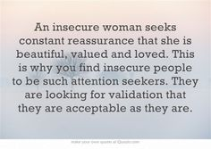 .Being secure and comfortable in who and what you are...you require nothing from no one especially a man.  You take care of yourself and your own...and do not need constant validation.