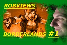 ROBVIEWS BORDERLANDS XBOX 360 LETS PLAY PART 1