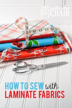 Learn how to sew with laminated fabric as part of the Polka Dot Chair blog's Sewing Lesson series. Learn how to sew. Tips and tricks