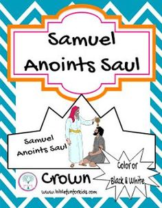 Samuel Anoints Saul Crown in Color And Black & White Sunday School Crafts For Kids, Sunday School Activities, Sunday School Lessons, Learning Activities, Preschool Bible Lessons, Preschool Projects, Samuel Bible, 2 Samuel, Bible Study Guide
