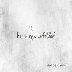 her wings unfolded  – butterflies rising