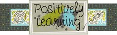 Positively Learning - blog with teaching ideas