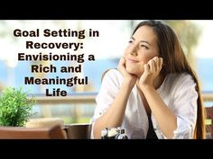 Goal Setting in Recovery Envisioning a Rich and Meaningful Life Relapse Prevention, Professional Counseling, Therapy Tools, Meaningful Life, State Of Florida, Social Work, Recovery, Addiction, Training