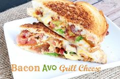 Creative Grilled Cheese Sandwich Recipes - Bacon Avocado Grill Cheese