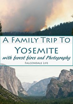 A Family Trip to Yosemite with Forest Fires and Photography. The Big Meadow Fire coincided with our family holiday and although we remained safe and had a good visit, we had real problems with the smoke, especially in the photos!