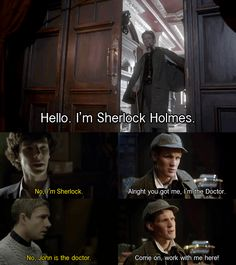 Because fandom crossovers are the best, and this would certainly happen if the Doctor met Sherlock and John. Or Sherlock would hav an aneurysm or other random things would happen but it all ends with chaos. Johnlock, Sherlock Holmes, Sherlock Fandom, Virginia Woolf, Benedict Cumberbatch, Doctor Who, Eleventh Doctor, Detective, Mrs Hudson