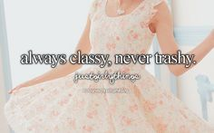true, true. if it was up to me, i would wear modest, pretty dresses every day of my life :)