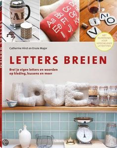 Knitted letters : make personalized gifts and accents with creative typography-based knitting projects, Catherine Hirst and Erssie Major. Knitting Books, Knitting Charts, Knitting Projects, Knitting Patterns, Craft Projects, Craft Ideas, Book Letters, Popular Crafts, Letter Patterns