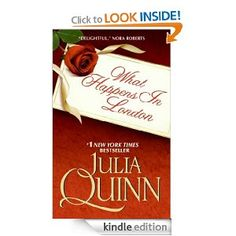 What Happens in London by  Julia Quinn  This the funnest romance novel I've ever read.  Actually had tears running down my face.