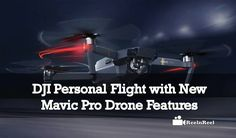 DJI Personal Flight with New Mavic Pro Drone Features Drone Quadcopter, Drones, Mavic Drone, Buy Drone, Gopro Video, Seo News, New Market, Best Camera
