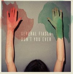 General Fiasco - Don't you ever EP