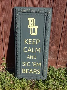 Rustic Keep Calm and Sic 'Em Bears Sign by cmfindsandesigns