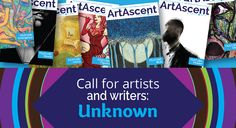 ArtAscent Call for Artists and Writers: Unknown Theme