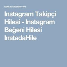 Instagram Takipçi Hilesi - Instagram Beğeni Hilesi InstadaHile
