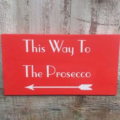 This Way To The Prosecco Sign