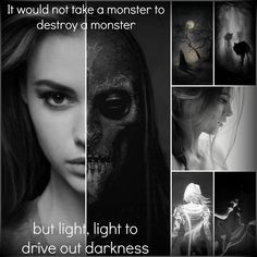 """Love this! [""""It would not take a monster to destroy a monster - but light, light to drive out darkness."""" ~ Heir of Fire by Sarah J. Maas]"""