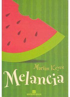 Dica de Livro: Melancia de Marian Keyes
