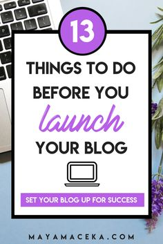 13 Things to Do Before Launching Your Blog