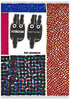 #PleaseAddTo And Return To: Submissions - Exhibitions - Ray Johnson Estate