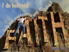 """Mark 9:24 """"And straightway the father of the child cried out, and said with tears, Lord, I believe; help thou mine unbelief.""""   King James Version (KJV)"""