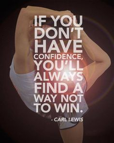 If you don't have confidence, you'll always find a way not to win. Click here for more inspiration: https://www.facebook.com/healifyyourlife