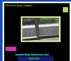 Planter Box Design Singapore 162509 - Woodworking Plans and Projects!