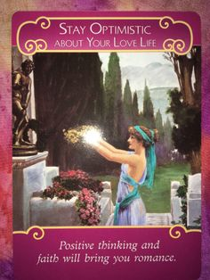 Stay Optimistic About Your Love Life. Positive thinking and faith will bring you romance. The Romance Angels send you this card to remind you that you have a strong influence upon your love-life satisfaction. If you've been complaining or worrying lately, Doreen Virtue Cards, Free Tarot Cards, Angel Guide, Angel Cards, Oracle Cards, Card Reading, Meditation, Life Satisfaction, Faith