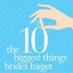 10 Biggest Things Brides Forget -- Pin now, read when I finish pinning!