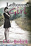 Free Kindle Book -   Leftover Girl